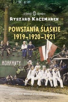 Kaczmarek _ Powstania slaskie 1919 - 1920 - 1921.jpg