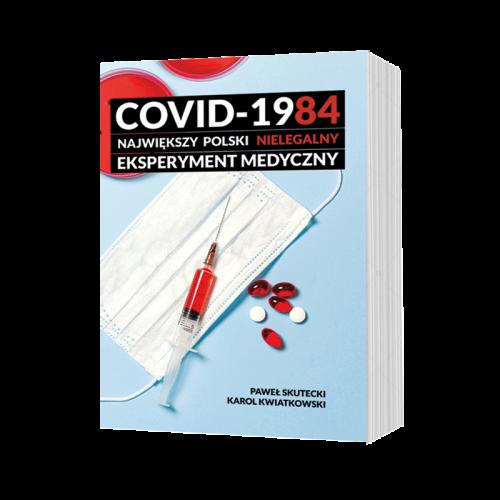 covid-1984-najwiekszy-polski-nielegalny-eksperyment-medyczny-p-skutecki-k-kwiatkowski-.png